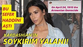 Kim Kardashian'ın 'Soykırım Yalanı' Türk takipçilerini kızdırdı!