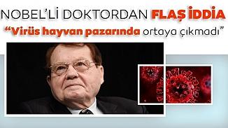Koronavirüs hakkında Nobel ödüllü doktordan şok iddia!