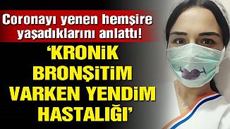 Kovid-19'u yenen hemşire Özge Akçelebi'den mücadele süreci
