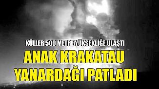 Krakatau Yanardağı faaliyete geçti, Kül ve dumanları 500 metre yüksekliğe ulaştı