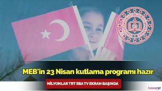 MEB'in 23 Nisan kutlama programı hazır