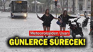 Meteorolojiden sağanak yağış uyarısı! Günlerce sürecek!