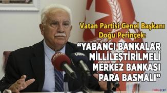 Perinçek'ten merkez bankası para basmalı çıkışı
