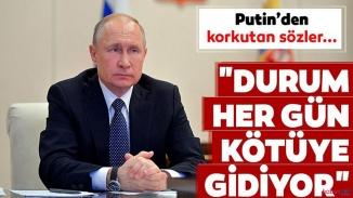 """Putin'den itiraf! """"Maalesef kötüye gidiyoruz"""""""