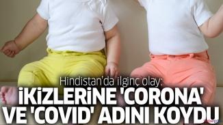 Şaşırtan olay! Corona ve Covid isim oldu!