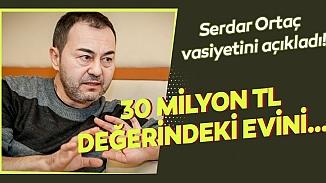 Serdar Ortaç vasiyetini açıkladı; 30 milyon tl değerindeki evini kime bırakacak?