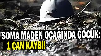 Soma'da, maden ocağındaki göçükte 1 işçi hayatını kaybetti