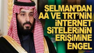 Suudi Arabistan'dan AA ve TRT'ye erişim engeli