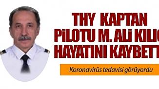 THY'nin kaptan pilotu koronavirüs nedeniyle yaşamını yitirdi