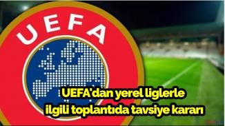 UEFA'dan yerel lig ve kupa maçlarının akıbeti ile ilgili kritik tavsiye geldi!
