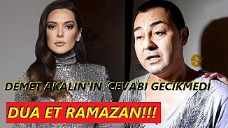 Ve Demet Akalın'dan Serdar Ortaç'a cevap geldi; Dua et Ramazan!