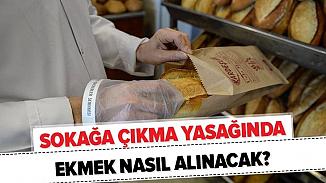 Yasak kapsamında açık olan fırınlardan ekmek nasıl alınacak?