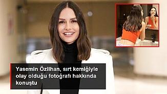 Yasemin Özilhan günlerdir konuşulan o fotoğrafı hakkında konuştu!