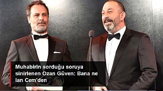 Ozan  Güven gazetecilere sert çıktı; 'Bana ne Cem Yılmaz'dan'
