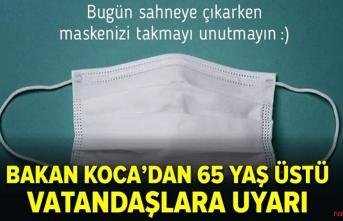 65 yaş üstü vatandaşlara Bakan Koca'dan mesaj