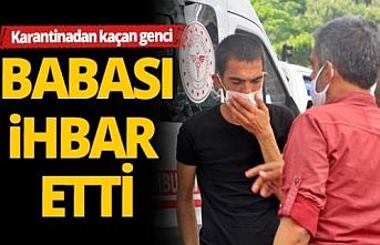 Antalya'da bir baba karantinadan kaçan oğlunu ihbar etti