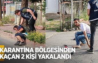 Antalya'da karantinadan kaçan firariler, polisten kaçamadı
