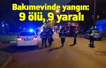 Bakımevinde feci yangın! 9 ölü 9 yaralı