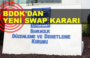 BDDK'dan swap kararı! 3 banka için yasak kaldırıldı