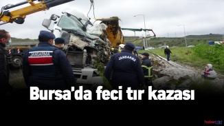 Bursa'da feci tır kazası! Tır sürücüsü hayatını kaybetti