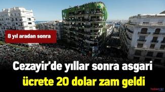 Cezayir'de yıllar sonra asgari ücrete gelen zam 20 dolar!
