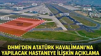 DHMİ'den açıklama! Atatürk Havalimanı'na yapılacak hastane uçuşa engel değil
