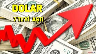 Dolar kritik eşik 7 TL'yi aştı!