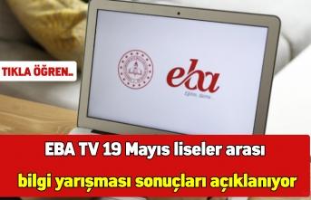 EBA TV 19 Mayıs liseler arası bilgi yarışması sonuçları açıklandı