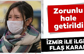 İzmir ve ilçelerine sokağa çıkarken maske takma zorunluluğu getirildi