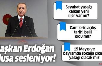 Cumhurbaşkanı Erdoğan:19 Mayıs'ta 4 günlük sokağa çıkma kısıtlaması uygulanacak