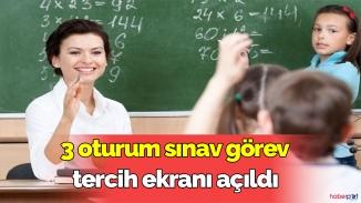 Öğretmenler Dikkat! 3 oturum sınav görev tercih ekranı açıldı