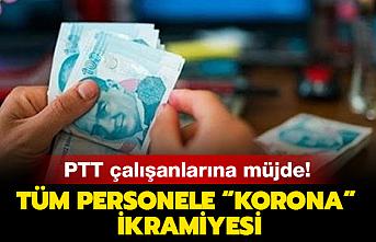 PTT'den pandemi sürecinde çalışan personele 2 bin TL nakit desteği
