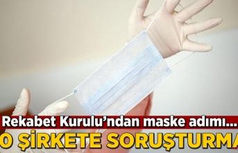 Rekabet Kurulu harekete geçti! maske üretimi ve satışı yapan 10 şirket mercek altında