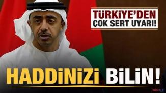 Türkiye Birleşik Arap Emirlikleri'ni sert uyardı!
