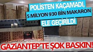 Gaziantep'te makaron operasyonu ,5 milyon 930 bin makaron ele geçirildi
