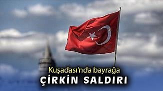 Kuşadası'nda iş yerinde asılı olan Türk bayrağı kimliği belirsiz kişi tarafından söküldü