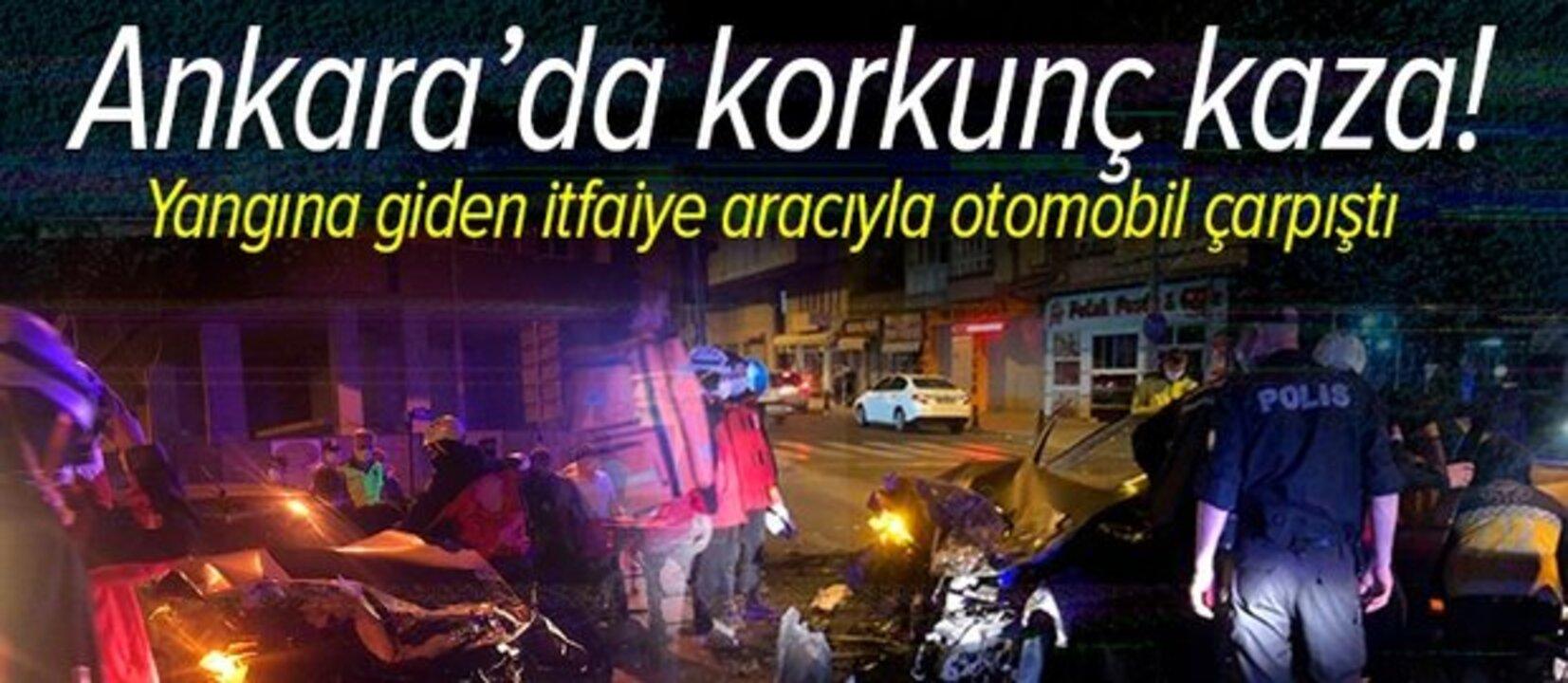 Ankara'da yangına giden itfaiye aracı polisin kullandığı otomobile çarptı!