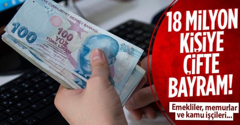Bayram öncesi 18 milyon kişiye ödenecek tutarlar!