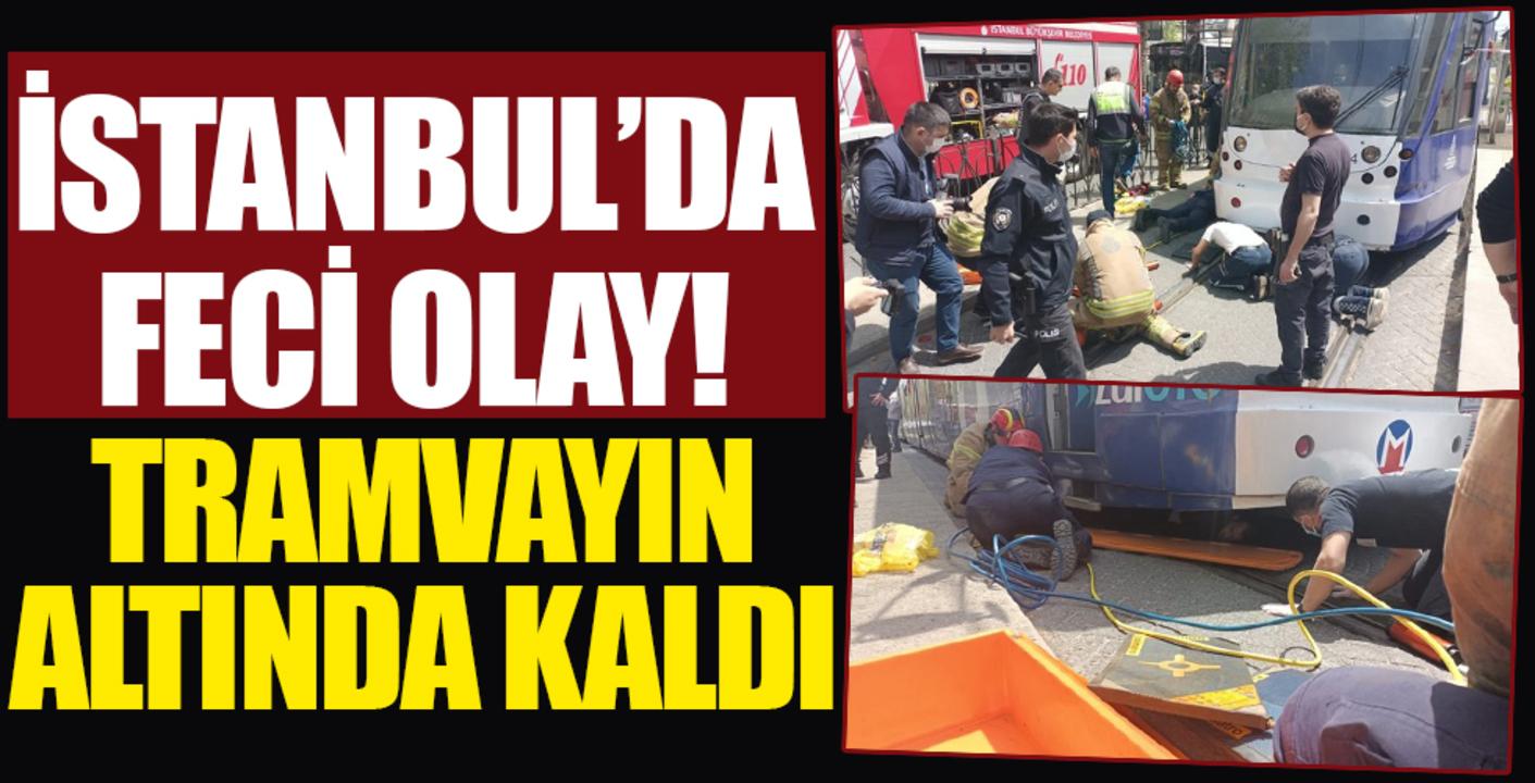 Korkunç olay! Fatih Haseki Tramvay Durağı'nda bir kişi tramvayın altında kaldı.