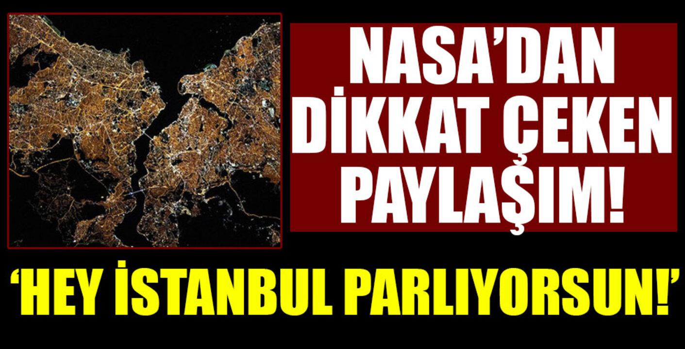 NASA'nın İstanbul paylaşımı sosyal medyada olay oldu!