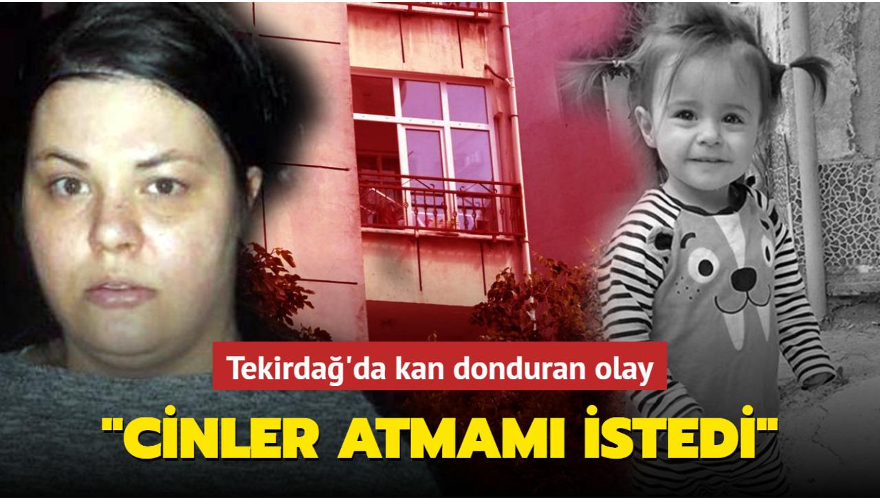 2 yaşındaki kızını pencereden attı! 'Cinler istedi' dedi