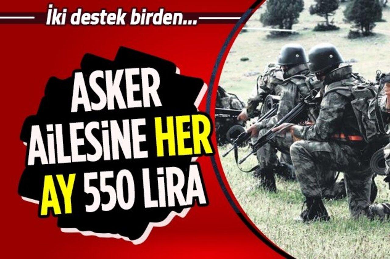 Asker ailelerine devletten her ay 550 TL'ye varan destek!