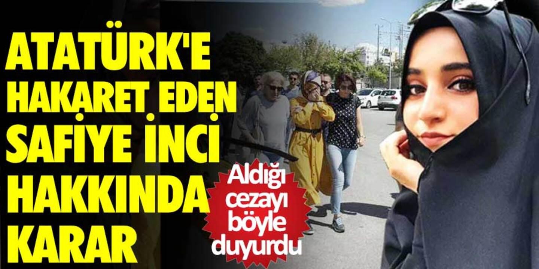 Atatürk'e hakaret eden Safiye İnci davasında yeni karar!