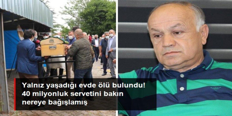 Evinde ölü bulunan 65 yaşındaki adam 40 milyon liralık servetini Türk Eğitim Vakfı'na bağışladı!