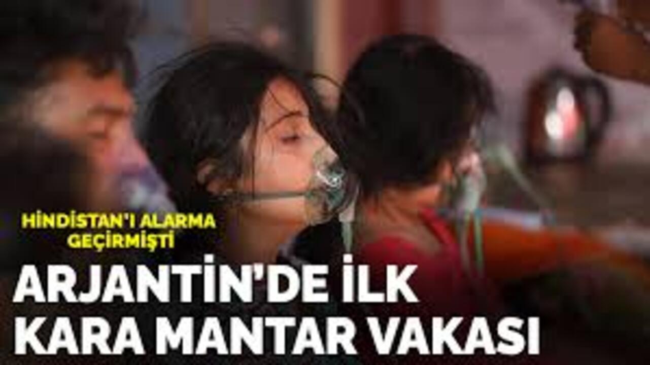 Hindistan'da görülen kara mantar vakası Arjantin'de kendini gösterdi!
