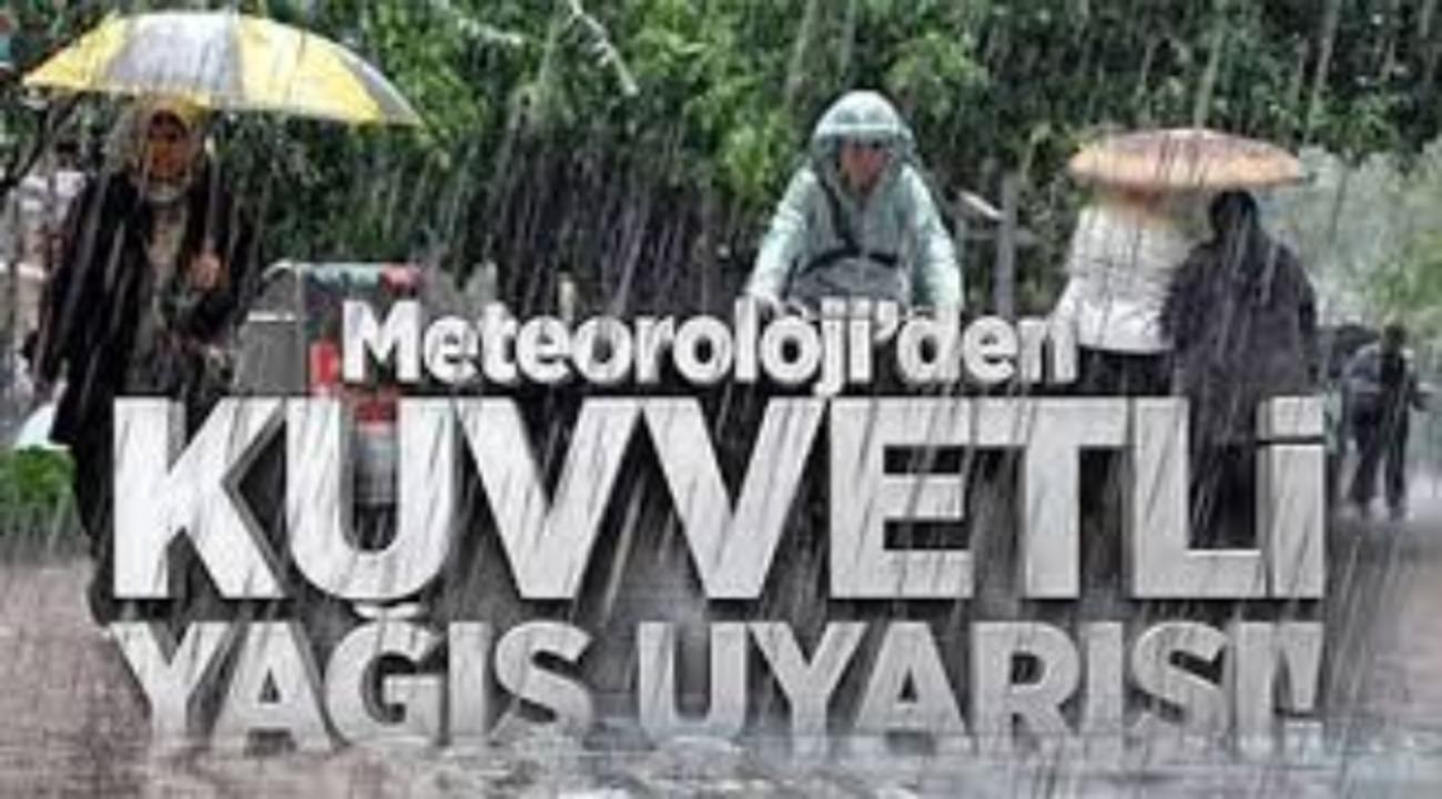 Meteoroloji'den kuvvetli yağış uyarısı: 3 saat sürmesi bekleniyor!
