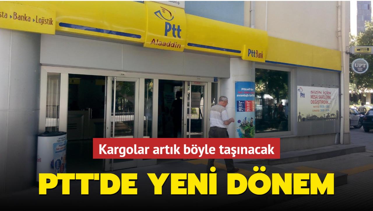 PTT, kargo dağıtımında yeni döneme geçiyor!