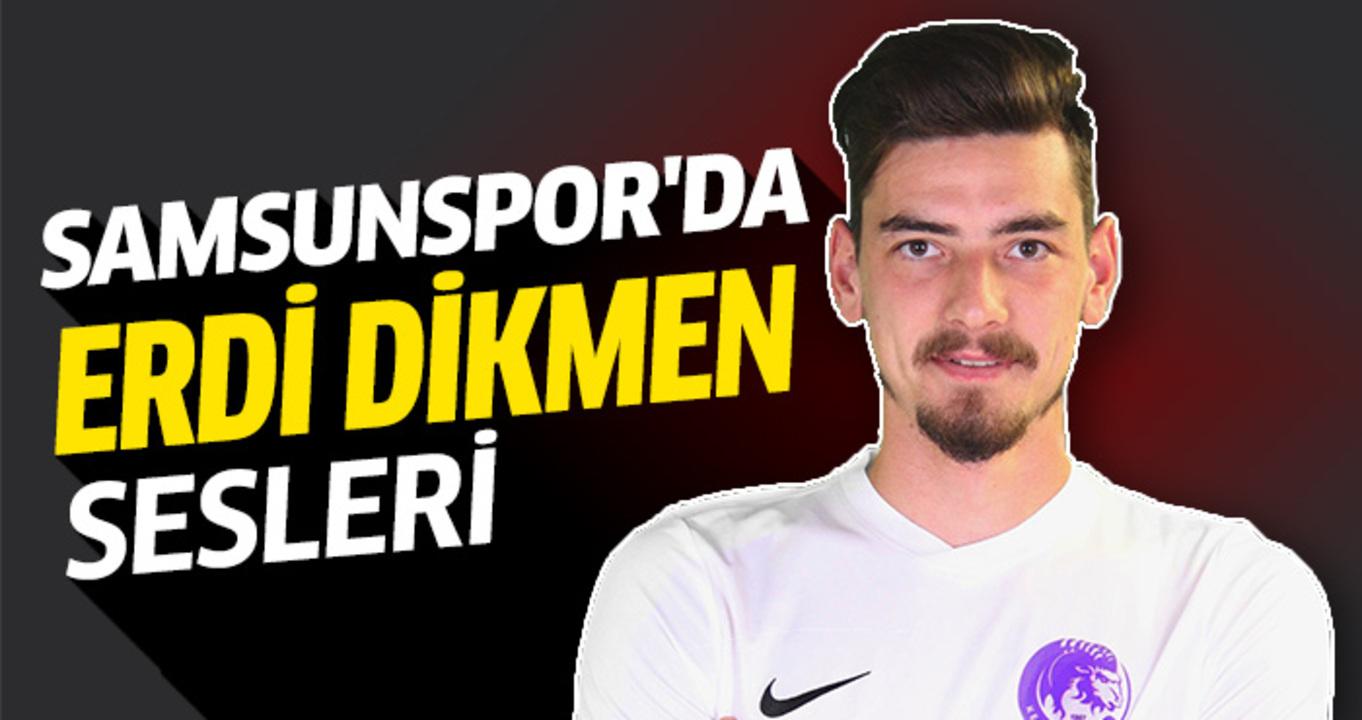 Samsunspor, Erdi Dikmen için kolları sıvadı!