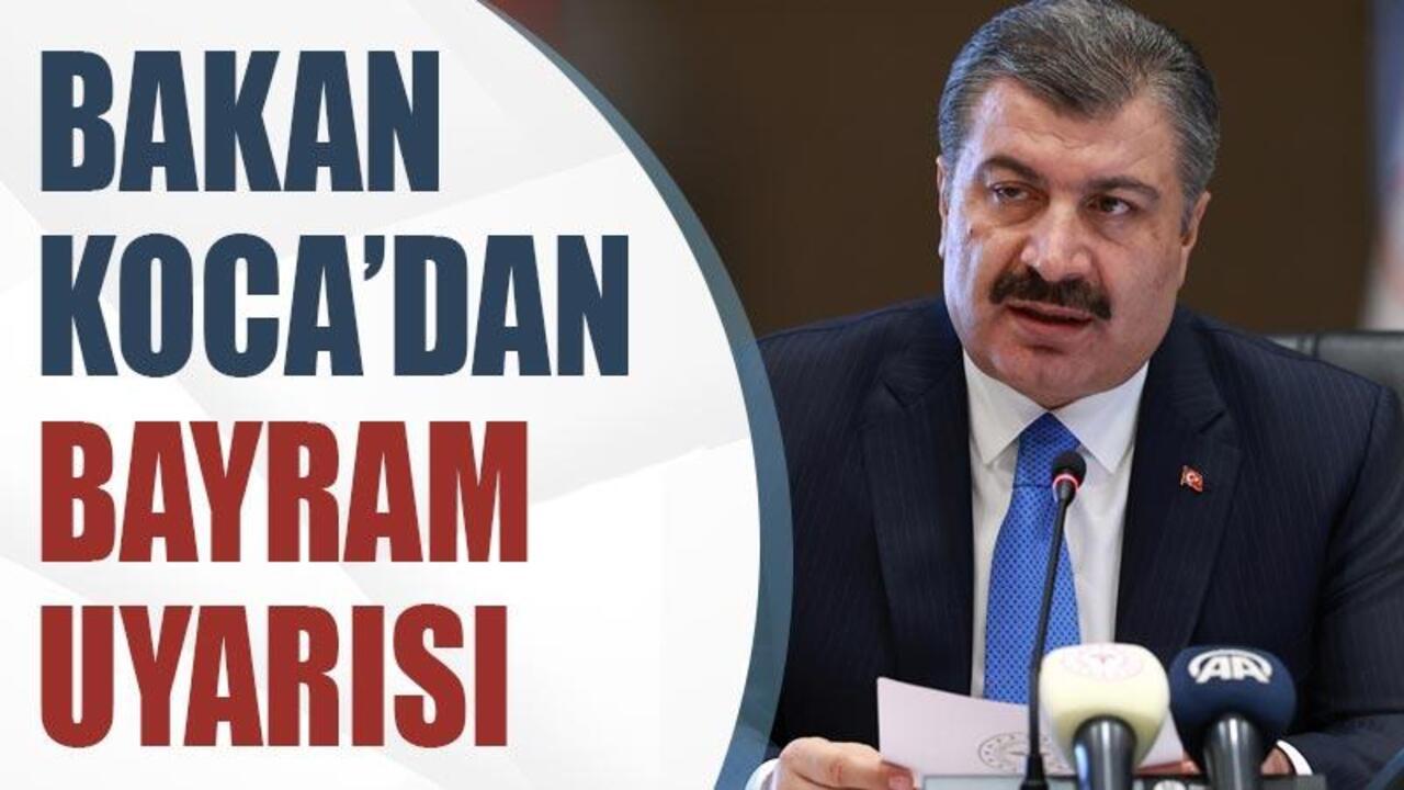 Bakan Fahrettin Koca'dan vatandaşlara bayram uyarısı!