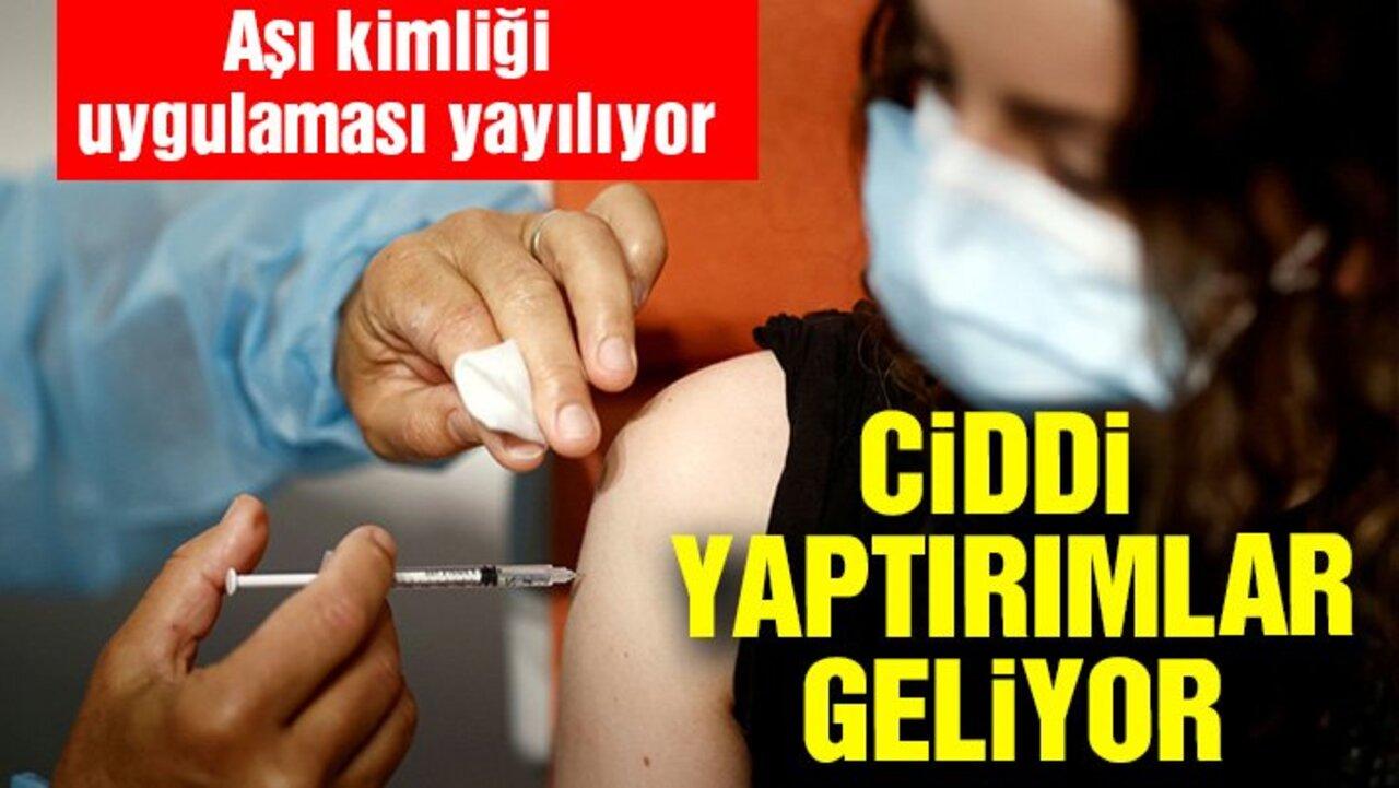 Birçok ülkede aşı kimlikleriyle birlikte ciddi kısıtlama ve yaptırımlar geliyor!